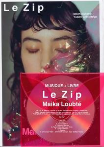 「Le zip」Maika Loubté