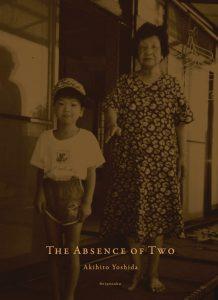 2/5(火)-3/3(日)「THE ABSENCE OF TWO」刊行記念吉田亮人写真展&2/19(火)トークショー 〜生きていること 生きていたこと
